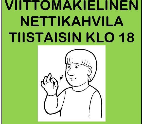 Viittomakielinen Nettikahvila Tiistaisin Alkaen 4.8 Klo 18